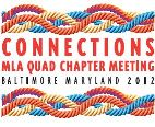 Connections: MLA Quad Chapter Meeting